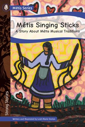 Strong Stories Métis: Métis Singing Sticks: A Story About Métis